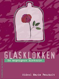 Sidsel Maria Faurholt: Glasklokken : en aspergers historie
