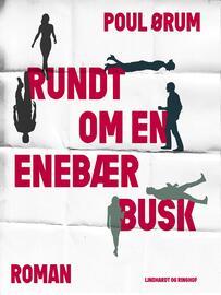 Poul Ørum (f. 1919): Rundt om en enebærbusk : roman