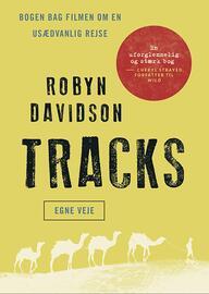 Robyn Davidson: Tracks : egne veje