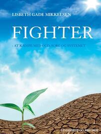 Lisbeth Gade Mikkelsen (f. 1983): Fighter : at kæmpe med OCD, sorg og systemet
