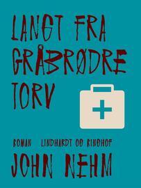 John Nehm: Langt fra Gråbrødre Torv : roman