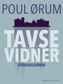 Poul Ørum (f. 1919): Tavse vidner : kriminalroman