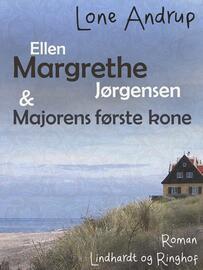 Lone Andrup: Ellen Margrethe Jørgensen & majorens første kone