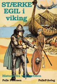Palle Petersen (f. 1943): Stærke Egil i viking : historie fra vikingetiden