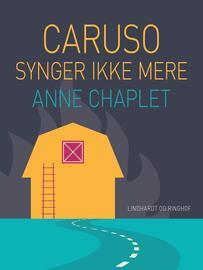 Anne Chaplet: Caruso synger ikke mere