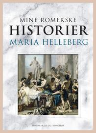 Maria Helleberg: Mine romerske historier