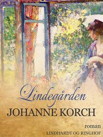Johanne Korch: Lindegården : roman