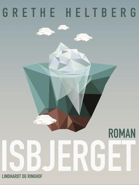 Grethe Heltberg: Isbjerget : roman
