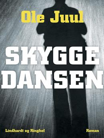Ole Juul (f. 1918): Skyggedansen : roman