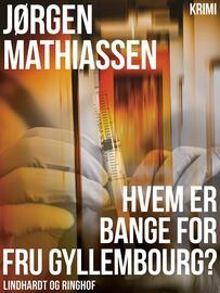Jørgen Mathiassen: Hvem er bange for fru Gyllembourg? : krimi