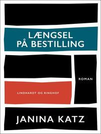 Janina Katz: Længsel på bestilling : roman