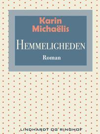 Karin Michaëlis: Hemmeligheden : roman