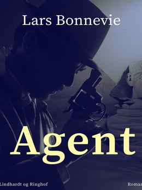 Lars Bonnevie: Agent : roman