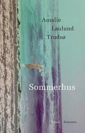 Amalie Laulund Trudsø: Sommerhus : roman