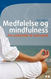 Paul Gilbert (f. 1951-06-20): Medfølelse og mindfulness : fra selvkritik til selvværd (mp3)