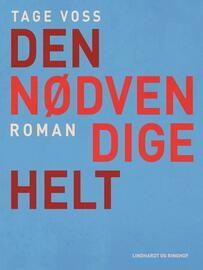 Tage Voss: Den nødvendige helt : roman