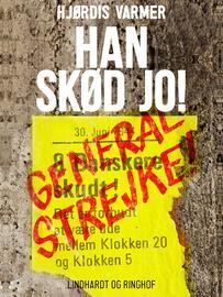 Hjørdis Varmer: Han skød jo!