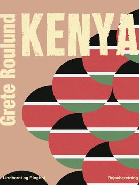 Grete Roulund: Kenya : rejseberetning