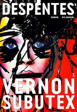 Virginie Despentes: Vernon Subutex : roman. 1