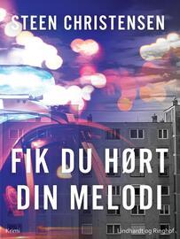 Steen Christensen (f. 1944): Fik du hørt din melodi : krimi