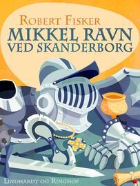 Robert Fisker: Mikkel Ravn ved Skanderborg