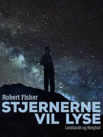 Robert Fisker: Stjernerne vil lyse
