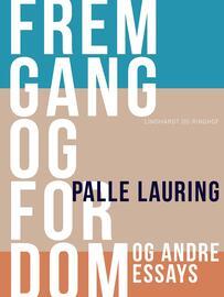Palle Lauring: Fremgang og fordom og andre essays