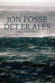 Jon Fosse: Det er Ales : roman