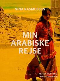 Nina Rasmussen (f. 1942): Min arabiske rejse : rejseskildring