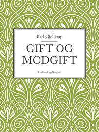Karl Gjellerup: Gift og Modgift