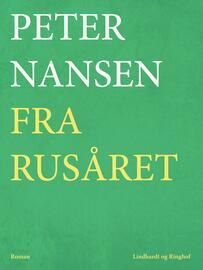 Peter Nansen (f. 1861): Fra Rusaaret : Roman