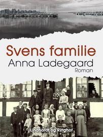 Anna Ladegaard: Svens familie : roman