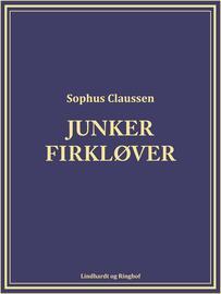 Sophus Claussen: Junker Firkløver