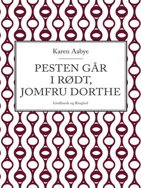 Karen Aabye: Pesten går i rødt, jomfru Dorthe