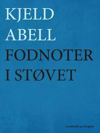 Kjeld Abell: Fodnoter i støvet