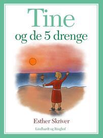 Esther Skriver: Tine og de 5 drenge
