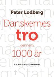 Peter Lodberg: Danskernes tro gennem 1000 år