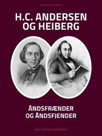 Niels Birger Wamberg: H.C. Andersen og Heiberg : åndsfrænder og åndsfjender