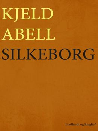 Kjeld Abell: Silkeborg