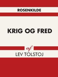 Lev Tolstoj: Krig og fred. Bind 1 (Ved Samuel Prahl)