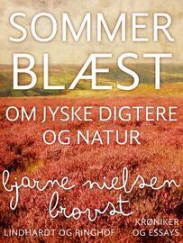 Bjarne Nielsen Brovst: Sommerblæst : om jyske digtere og natur : krøniker og essays