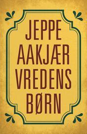Jeppe Aakjær: Vredens børn