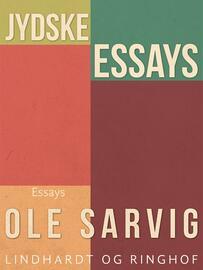 Ole Sarvig: Jydske essays : essays