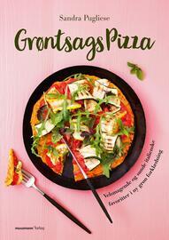 Sandra Pugliese: Grøntsagspizza : velsmagende og sunde italienske favoritter i ny grøn forklædning