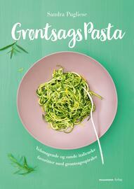 Sandra Pugliese: Grøntsagspasta : velsmagende og sunde italienske favoritter med grøntsagsspiraler