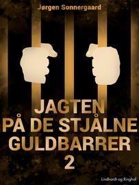 Jørgen Sonnergaard: Jagten på de stjålne guldbarrer. 2