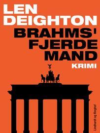 Len Deighton: Brahms' fjerde mand : krimi