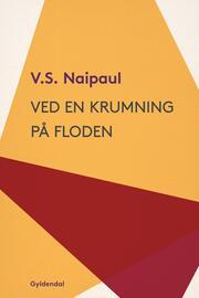 V. S. Naipaul: Ved en krumning på floden