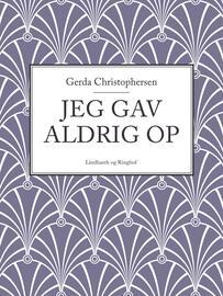 Gerda Christophersen: Jeg gav aldrig op