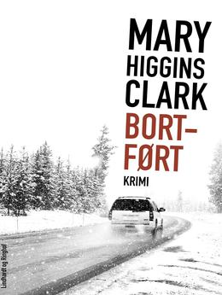 Mary Higgins Clark: Bortført : krimi